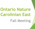Ontario Nature Carolinian East — Fall Meeting